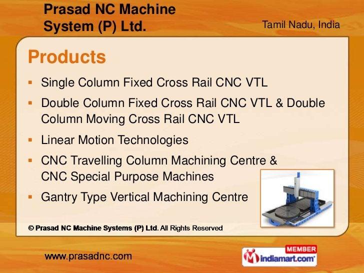 Prasad NC Machine  System (P) Ltd.                         Tamil Nadu, IndiaProducts Single Column Fixed Cross Rail CNC V...