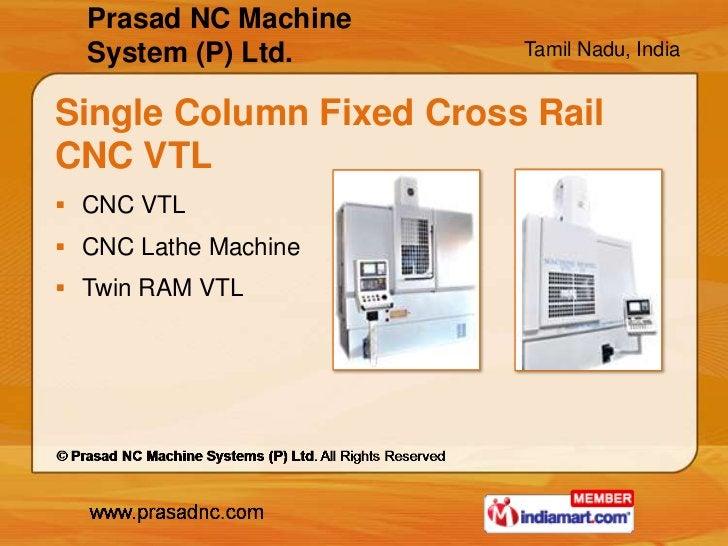 Prasad NC Machine  System (P) Ltd.        Tamil Nadu, IndiaSingle Column Fixed Cross RailCNC VTL CNC VTL CNC Lathe Machi...