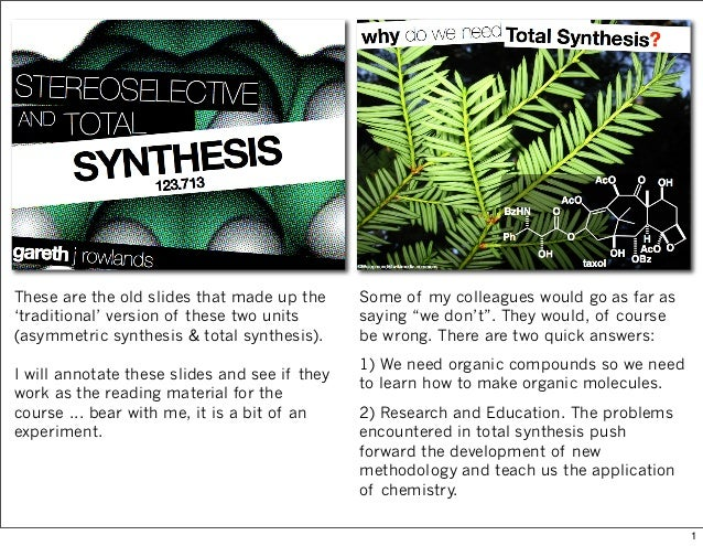 These are the old slides that made up the 'traditional' version of these two units (asymmetric synthesis & total synthesis...