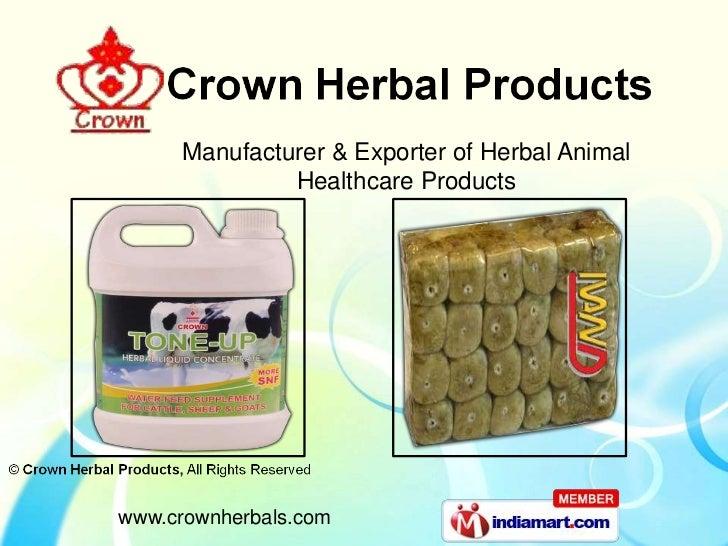 Manufacturer & Exporter of Herbal Animal              Healthcare Productswww.crownherbals.com