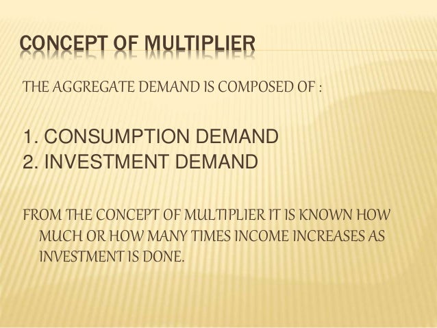 the concept of multiplier