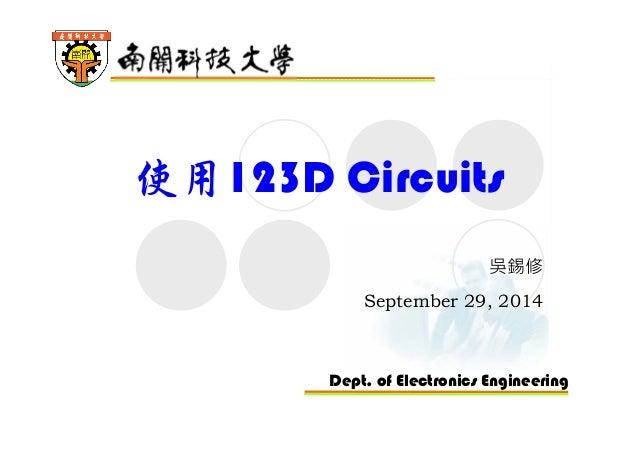 使用123D Circuits  吳錫修  September 29, 2014  Dept. of Electronics Engineering