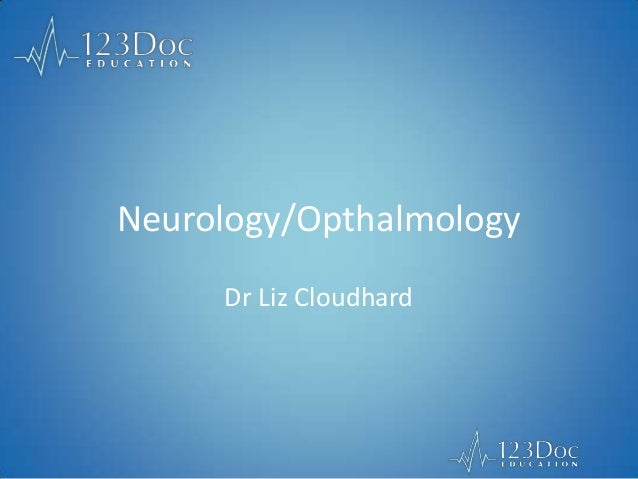 Neurology/Opthalmology Dr Liz Cloudhard