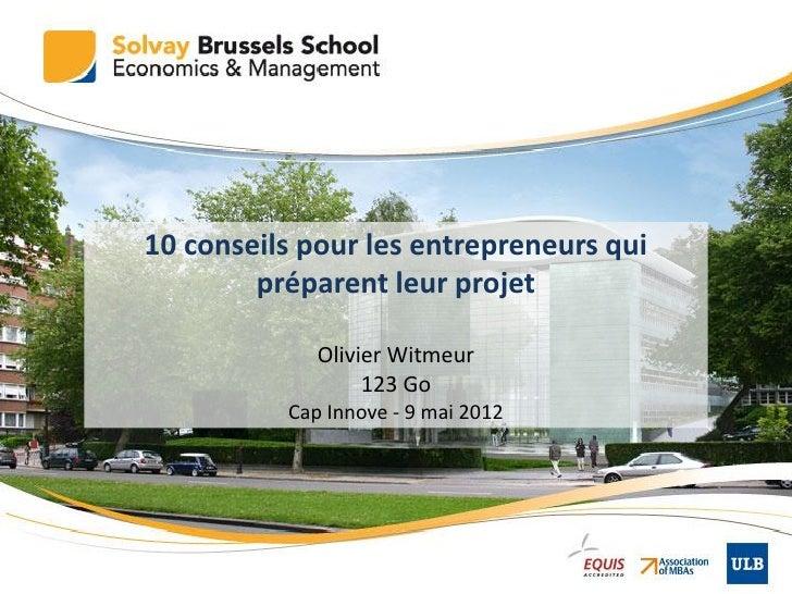 10 conseils pour les entrepreneurs qui        préparent leur projet             Olivier Witmeur                  123 Go   ...