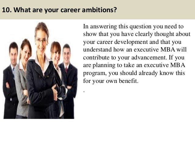 "career ambitions One of the most frequently asked motivational questions is, ""what are you career  aspirations"" ie - describe your career aspirations."