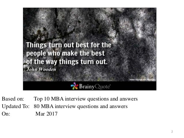 mba interview qs and answers Newspaper the harbus has shared five common mba interview questions that   for more tips on how to answer each of these real harvard.