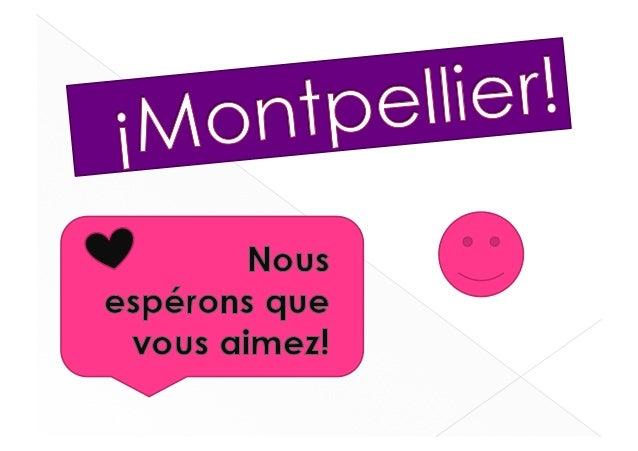 Montpellier est uneville du sud de laFrance.Il est traversé par deuxfleuves: le Moyen-Lezet Mosson.