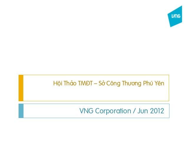 Hội Thảo TMĐT – Sở Công Thương Phú Yên VNG Corporation / Jun ...
