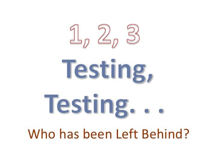 Who has been Left Behind?