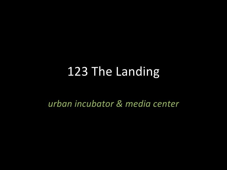 123 The Landing urban incubator & media center