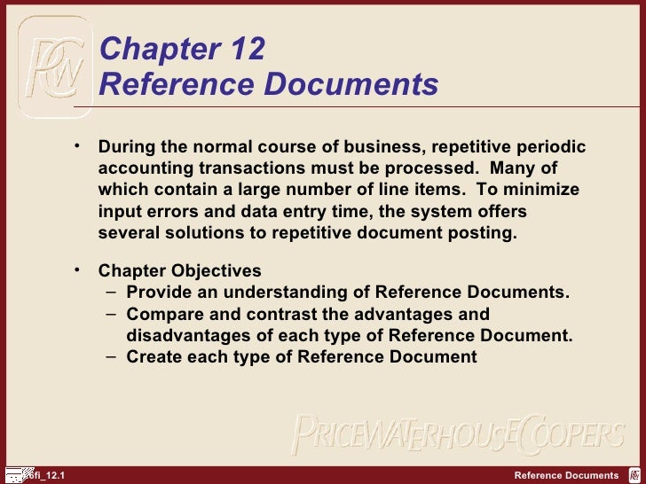 Chapter 12 Reference Documents <ul><li>During the normal course of business, repetitive periodic accounting transactions m...
