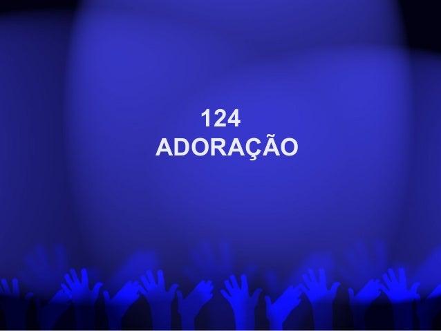 124 ADORAÇÃO
