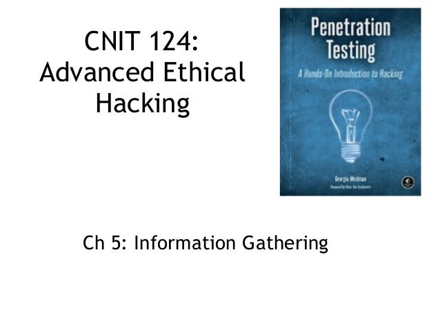 CNIT 124: Advanced Ethical Hacking Ch 5: Information Gathering