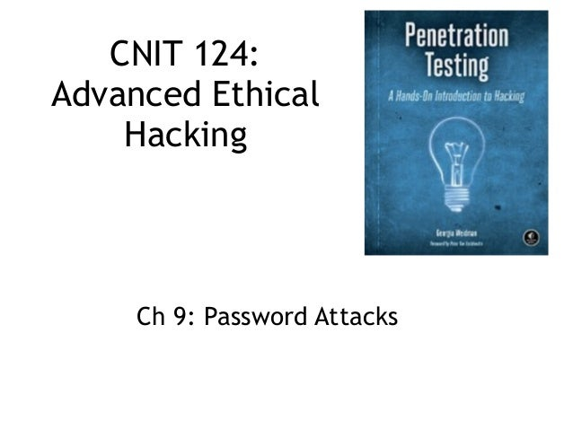 CNIT 124: Advanced Ethical Hacking Ch 9: Password Attacks
