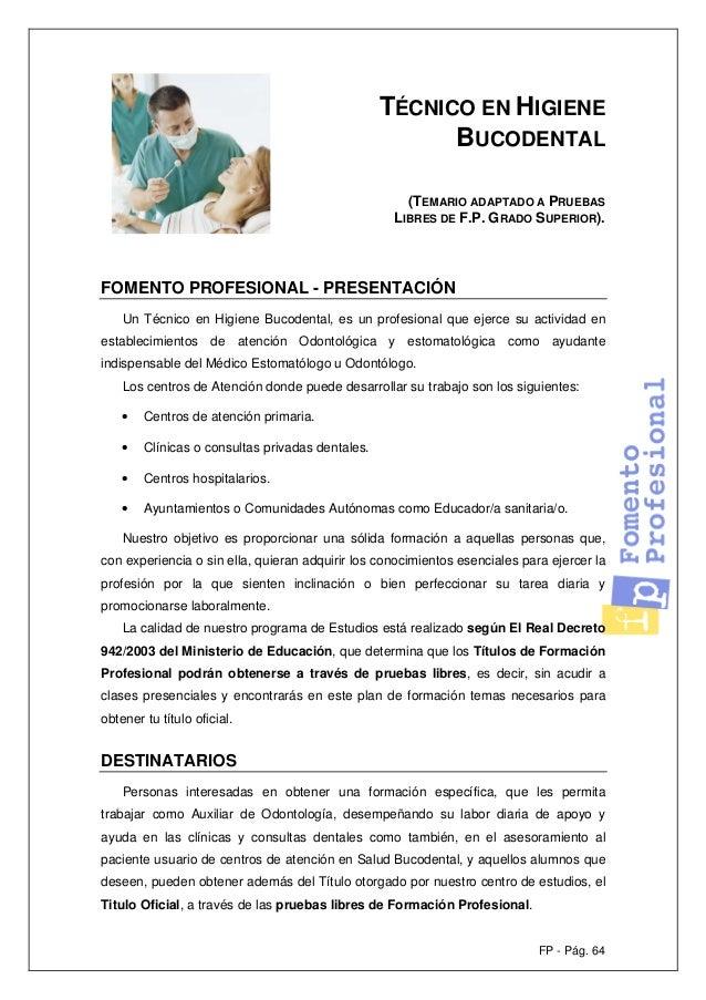 FP - Pág. 64 TÉCNICO EN HIGIENE BUCODENTAL (TEMARIO ADAPTADO A PRUEBAS LIBRES DE F.P. GRADO SUPERIOR). FOMENTO PROFESIONAL...