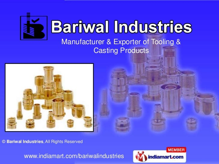 Manufacturer & Exporter of Tooling &                                      Casting Products© Bariwal Industries, All Rights...