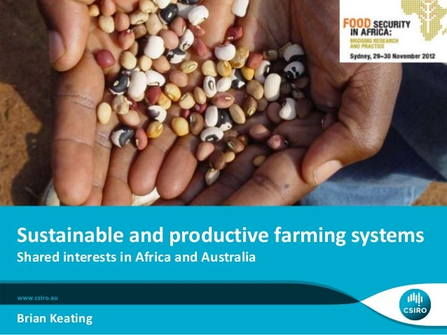 Sustainable and productive farming systemsShared interests in Africa and AustraliaBrian Keating