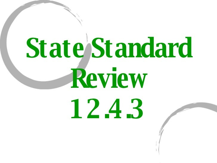 State Standard Review 12.4.3
