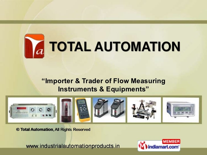 """TOTAL AUTOMATION""""Importer & Trader of Flow Measuring    Instruments & Equipments"""""""