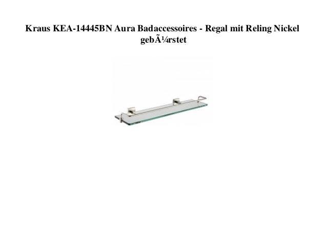 Kraus KEA-14445BN Aura Badaccessoires - Regal mit Reling Nickel gebürstet