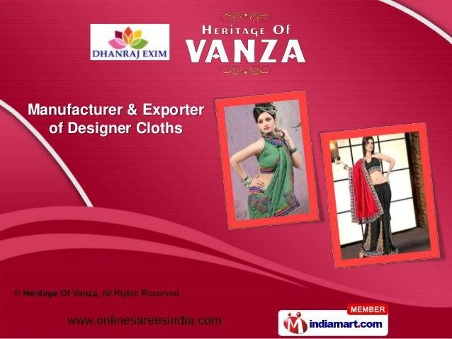 Manufacturer & Exporter  of Designer Cloths