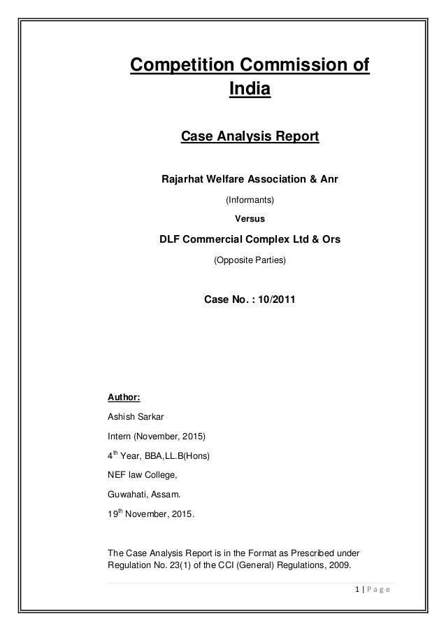 1 | P a g e Competition Commission of India Case Analysis Report Rajarhat Welfare Association & Anr (Informants) Versus DL...