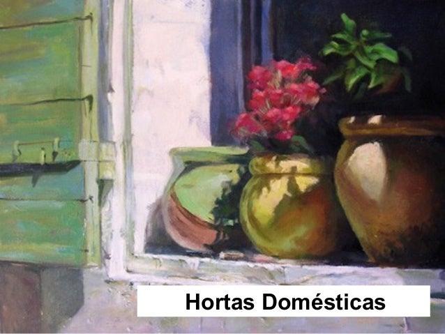 Hortas Domésticas  Hortas Domésticas  1