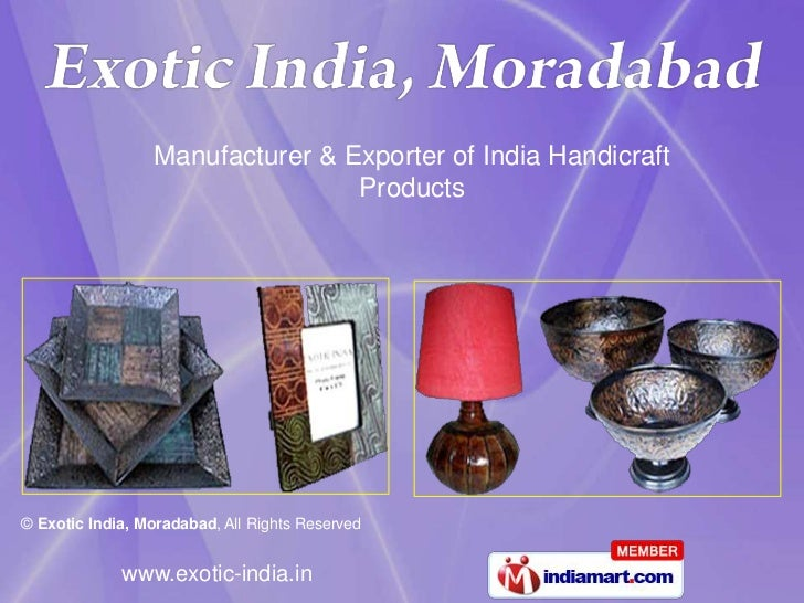 Manufacturer & Exporter of India Handicraft                                 Products© Exotic India, Moradabad, All Rights ...