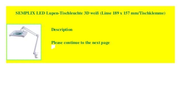 SEMPLIX LED Lupen-Tischleuchte 3D wei/ß Linse 189 x 157 mm//Tischklemme