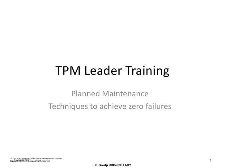 TPM Leader Training Planned Maintenance Techniques to achieve zero failures 12/20/2005
