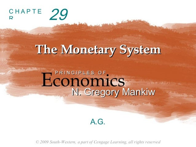 © 2009 South-Western, a part of Cengage Learning, all rights reservedC H A P T ERThe Monetary SystemThe Monetary SystemEco...