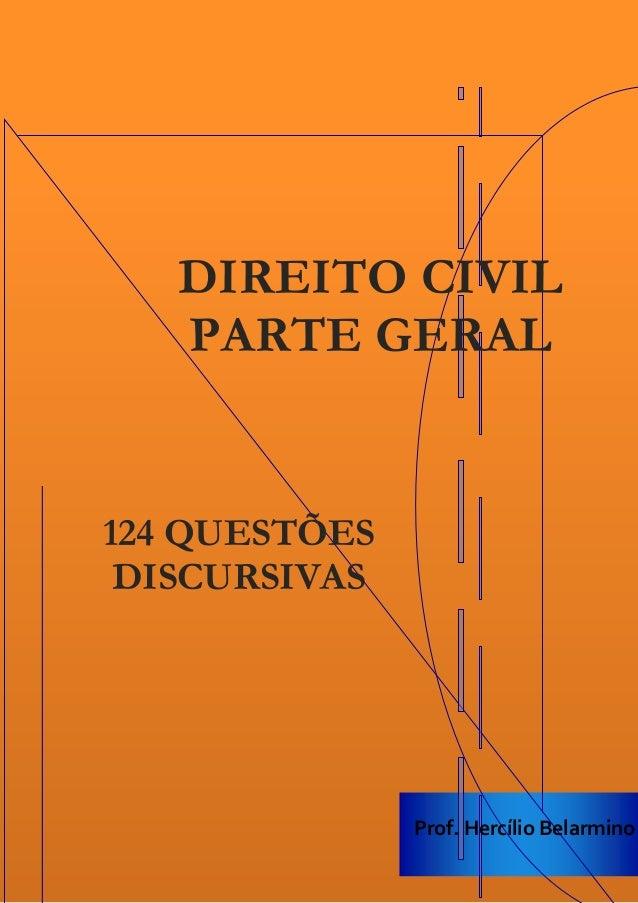Prof. Hercílio Belarmino – Direito Civil – Parte Geral – 124 Questões Discursivas   1       BA EXECUTIVO EM GESTÃO DE IESD...