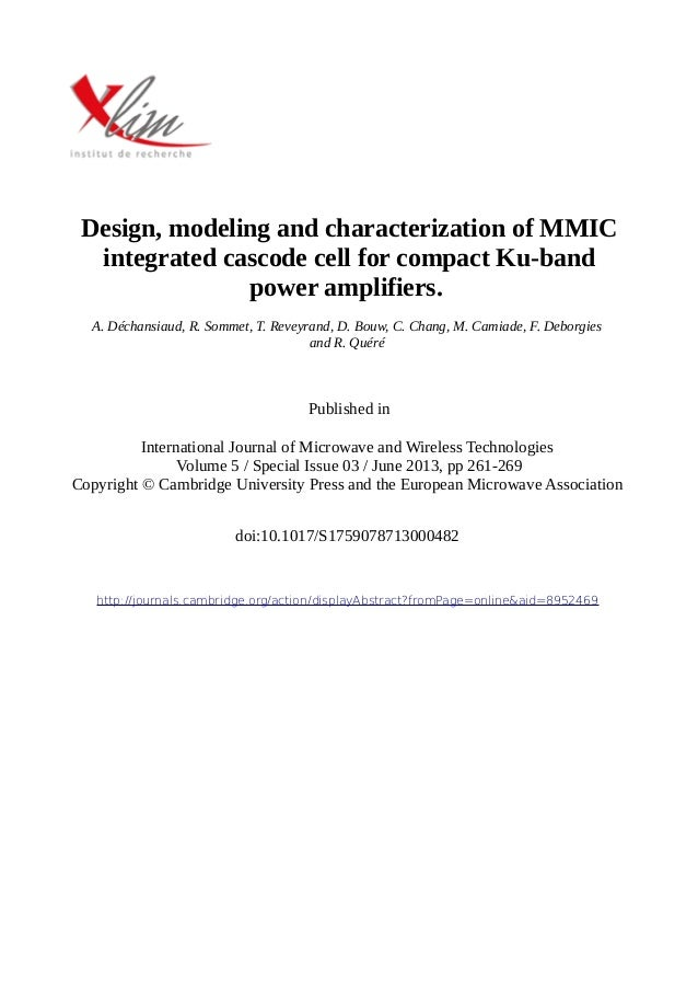 Design, modeling and characterization of MMIC integrated cascode cell for compact Ku-band power amplifiers. A. Déchansiaud...