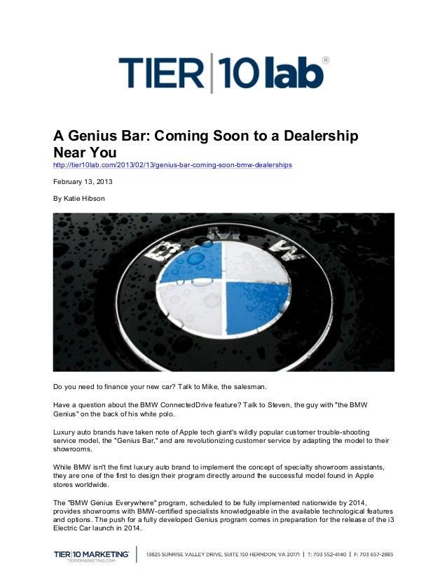A Genius Bar: Coming Soon to a DealershipNear Youhttp://tier10lab.com/2013/02/13/genius-bar-coming-soon-bmw-dealershipsFeb...