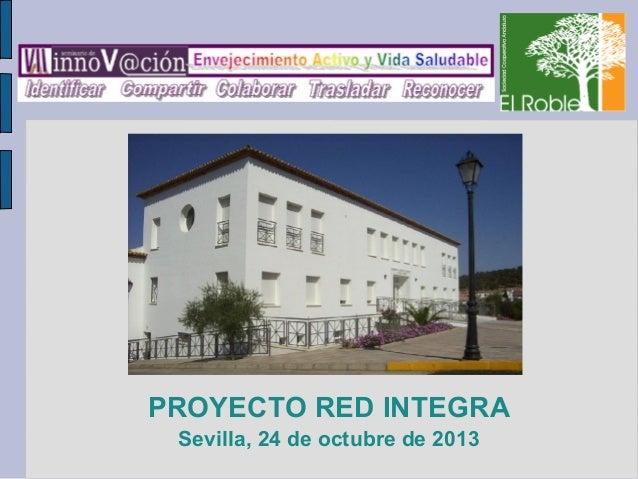 PROYECTO RED INTEGRA Sevilla, 24 de octubre de 2013