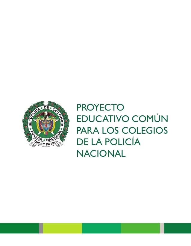 PROYECTO EDUCATIVO COMÚN PARA LOS COLEGIOS DE LA POLICÍA NACIONAL