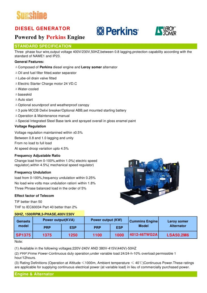 DIESEL GENERATOR Powered by Perkins Engine STANDARD SPECIFICATION Three phase four wire,output voltage 400V/230V,50HZ,betw...
