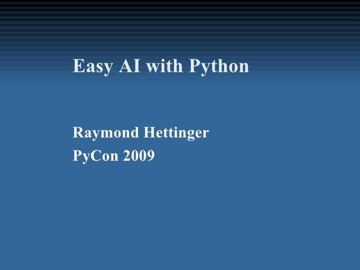 Easy AI with Python   Raymond Hettinger PyCon 2009