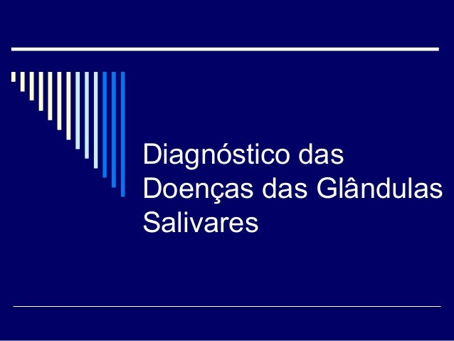 Diagnóstico das  Doenças das Glândulas  Salivares