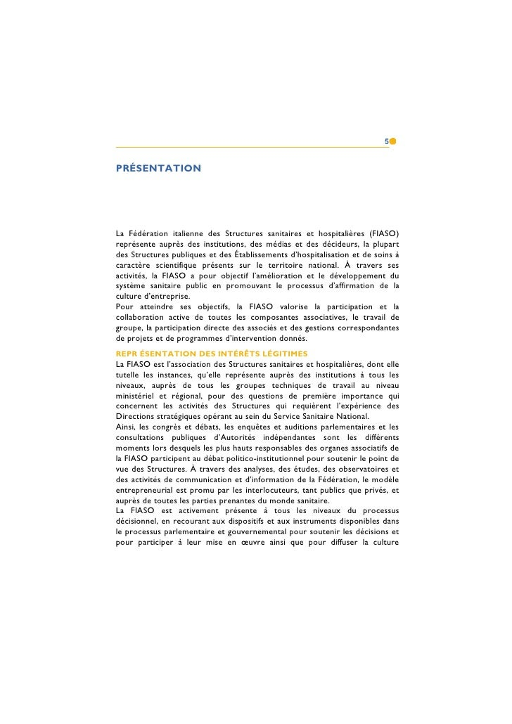 5PRÉSENTATIONLa Fédération italienne des Structures sanitaires et hospitalières (FIASO)représente auprès des institutions,...
