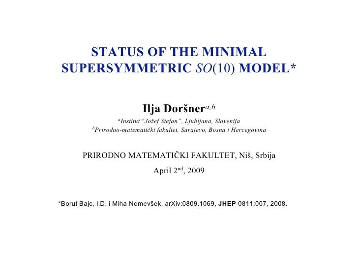 STATUS OF THE MINIMAL SUPERSYMMETRIC SO(10) MODEL*                                 Ilja Doršnera,b                    aIns...
