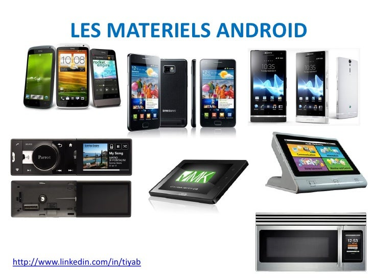 LES MATERIELS ANDROIDhttp://www.linkedin.com/in/tiyab