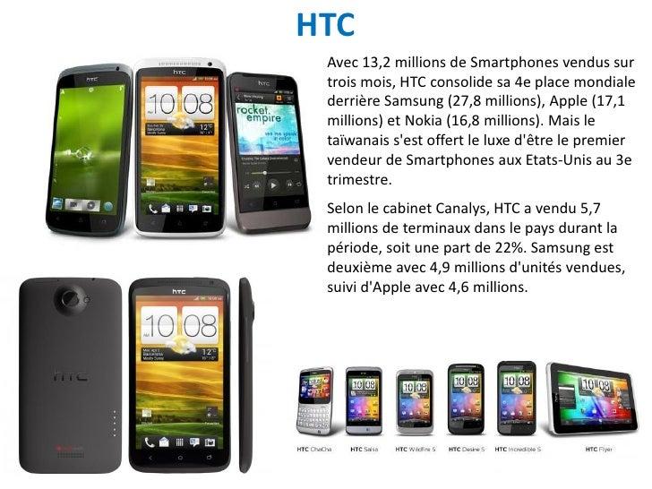 HTC Avec 13,2 millions de Smartphones vendus sur trois mois, HTC consolide sa 4e place mondiale derrière Samsung (27,8 mil...