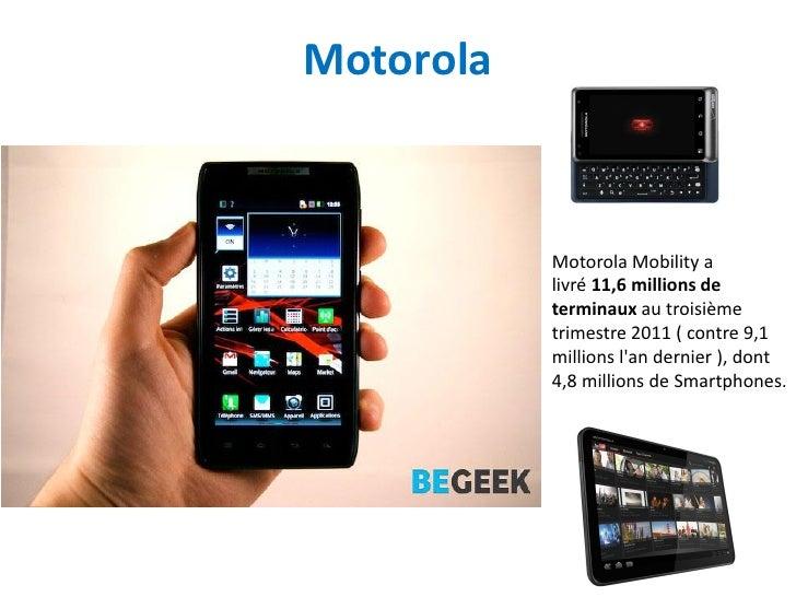Motorola           Motorola Mobility a           livré 11,6 millions de           terminaux au troisième           trimest...