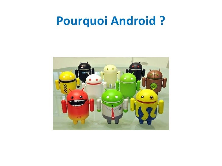 Pourquoi Android ?