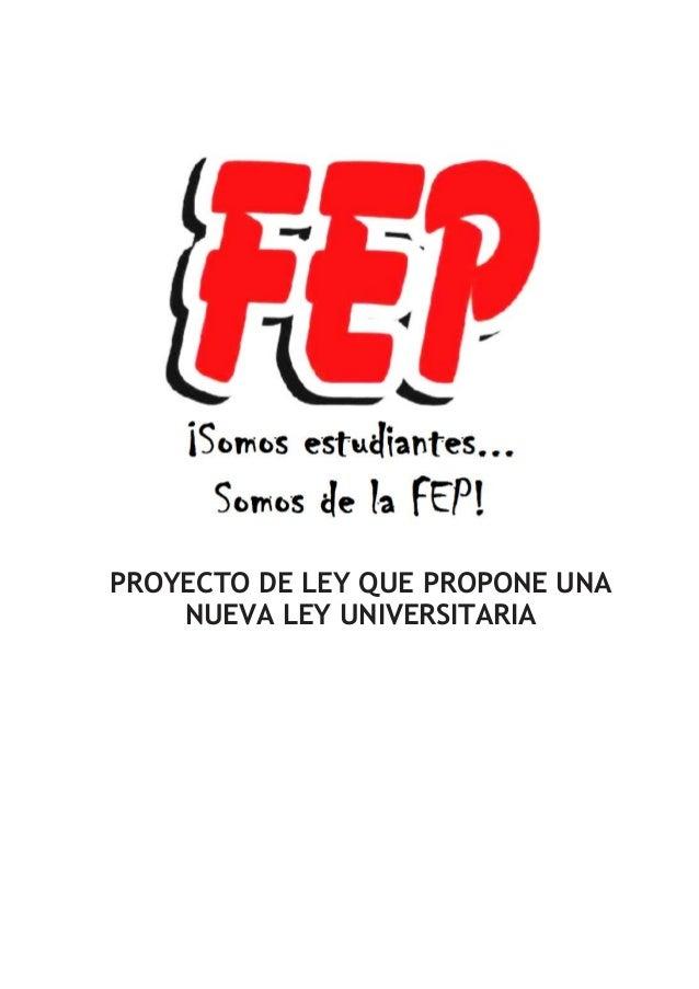 PROYECTO DE LEY QUE PROPONE UNA    NUEVA LEY UNIVERSITARIA