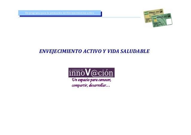 Un programa para la promoción del Envejecimientos activo Un programa para la promoción del Envejecimientos activo  ENVEJEC...