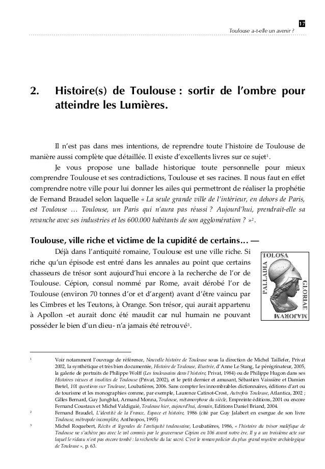Toulouse a-t-elle un avenir ?  2.  17  Histoire(s) de Toulouse : sortir de l'ombre pour atteindre les Lumières.     Il...