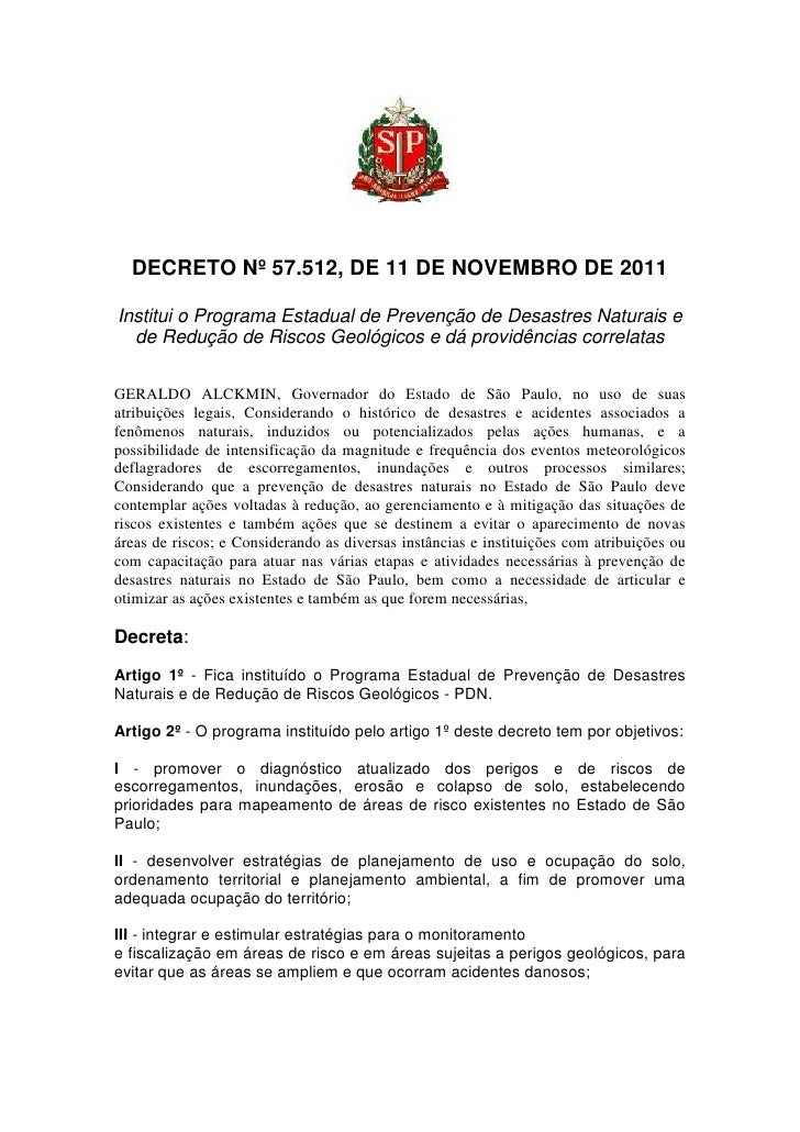 DECRETO Nº 57.512, DE 11 DE NOVEMBRO DE 2011Institui o Programa Estadual de Prevenção de Desastres Naturais e  de Redução ...