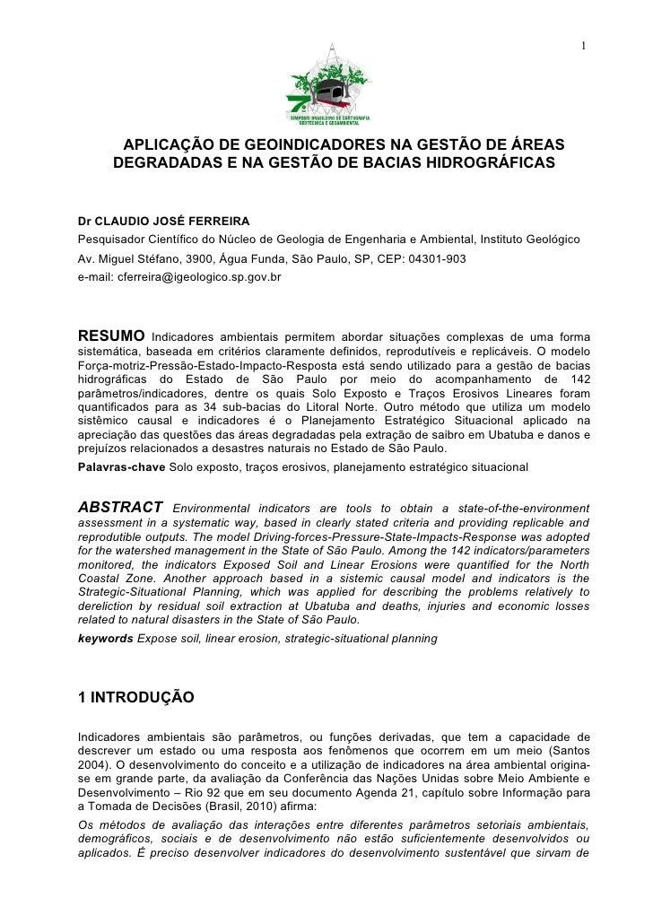 1       APLICAÇÃO DE GEOINDICADORES NA GESTÃO DE ÁREAS      DEGRADADAS E NA GESTÃO DE BACIAS HIDROGRÁFICASDr CLAUDIO JOSÉ ...
